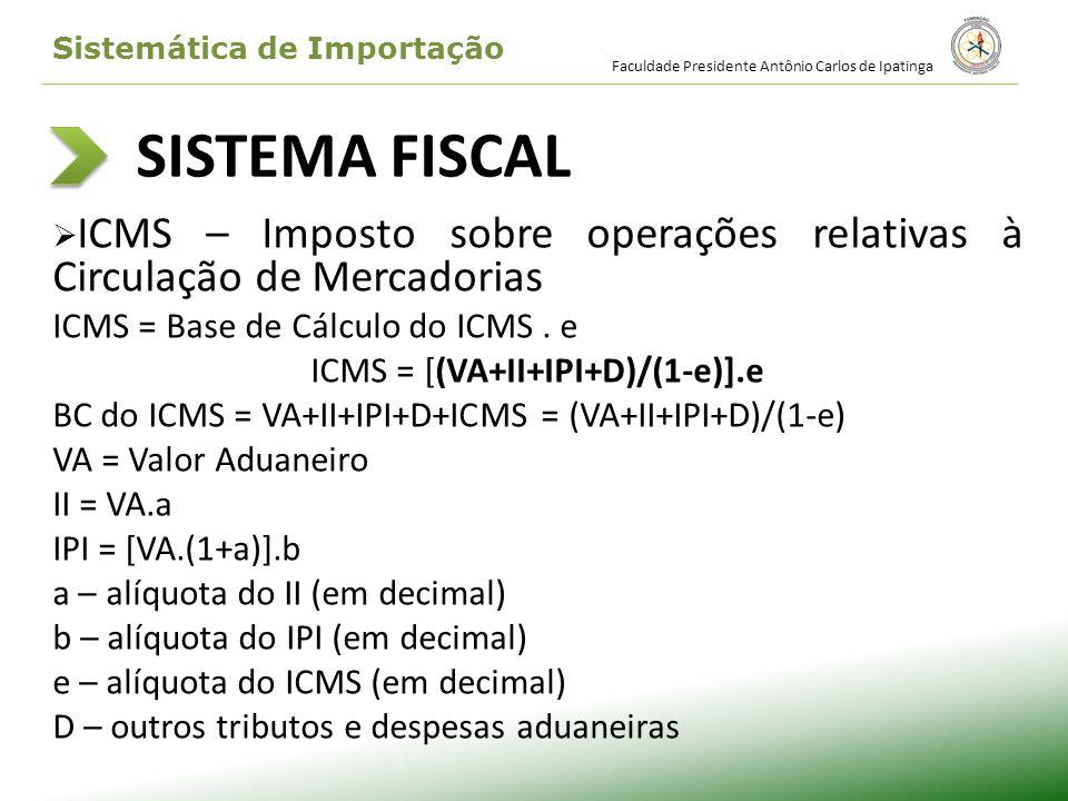 ICMS = [(VA+II+IPI+D)/(1-e)].e